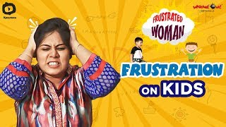 Frustrated Woman FRUSTRATION on KIDS | SUMMER CAMP | Telugu Comedy Videos | Sunaina | Khelpedia - YOUTUBE
