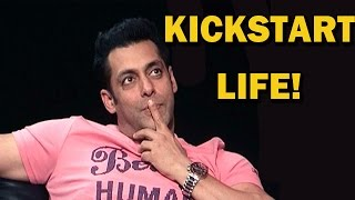 KICK Movie - Salman Khan wants to 'KICKSTART' his life!!