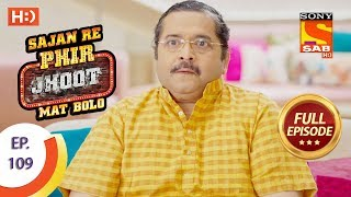 Sajan Re Phir Jhoot Mat Bolo - सजन रे फिर झूठ मत बोलो - Ep 109 - Full Episode - 20th October, 2017 - SABTV