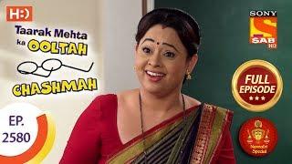 Taarak Mehta Ka Ooltah Chashmah - Ep 2580 - Full Episode - 19th October, 2018 - SABTV