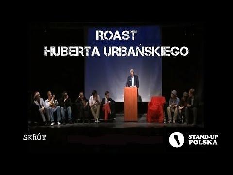 Roast Huberta Urbańskiego
