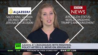 Saudis at crossroads with regional policy after US move on Jerusalem - RUSSIATODAY
