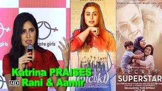 Katrina Kaif APPLAUDS 'Hichki' & 'Secret Superstar' - IANSINDIA