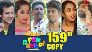 Fun Bucket | 159th Episode | Funny Videos | Telugu Comedy Web Series | By Sai Teja - TeluguOne - TELUGUONE
