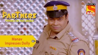 Your Favorite Character | Manav Tries To Impress Dolly | Partners Double Ho Gayi Trouble - SABTV