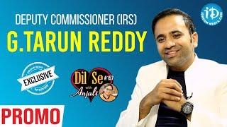 Deputy Commissioner (IRS) G.Tarun Reddy Interview - Promo || Dil Se Wth Anjali #157 - IDREAMMOVIES