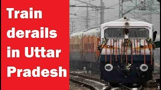Train derails in Uttar Pradesh's Farukkhabad district - NEWSXLIVE