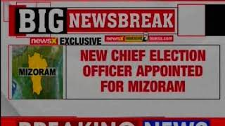 Mizoram Assembly Elections: New Chief Election Officer appointed for Mizoram - NEWSXLIVE