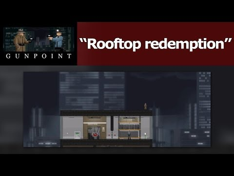Gunpoint - Rooftop redemption