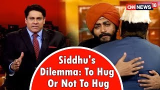 To Hug Or Not To Hug That Was The Question For Siddhu in Pakistan Cyrus Broacha find out | CNNNews18 - IBNLIVE