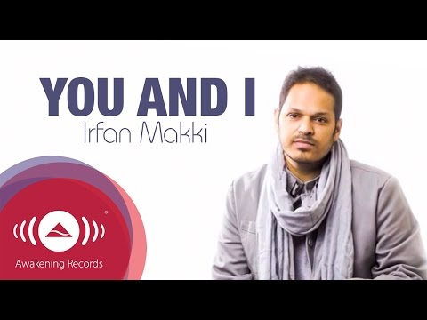 Irfan Makki - You And I | Official Lyric Video