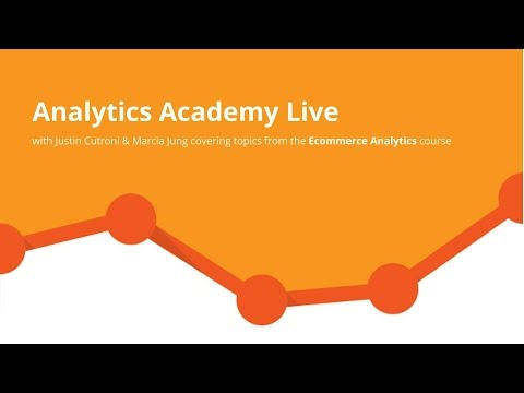 Analytics Academy Live with Justin Cutroni & Marcia Jung