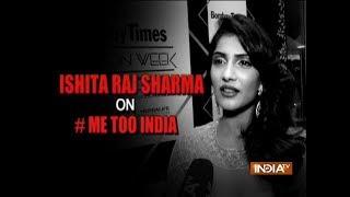 Ishita Raj Sharma opens up on #MeToo movement - INDIATV