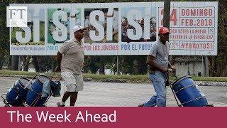 Cuba constitution vote, UK bank results, Walmart earnings - FINANCIALTIMESVIDEOS