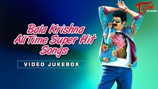 Balakrishna All Time Super Hit Songs | Video Songs JukeBox - TELUGUONE