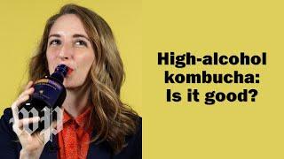 Kombucha just got boozier, and we're here for it. - WASHINGTONPOST