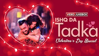 Ishq Da Tadka | F For Fyaar, Gulaab Tere, Wheel & Many More Punjabi Hits | Eros Now - EROSENTERTAINMENT