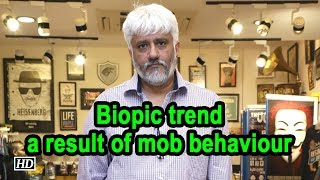 Biopic trend a result of mob behaviour : Vikram Bhatt - IANSINDIA