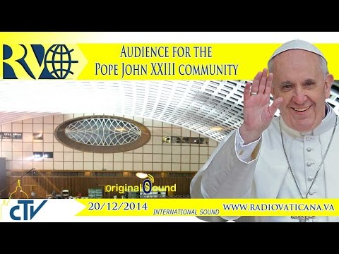 Audience for the Pope John XXIII community - 2014.12.20