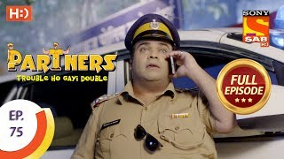 Partners Trouble Ho Gayi Double - Ep 75 - Full Episode - 12th March, 2018 - SABTV
