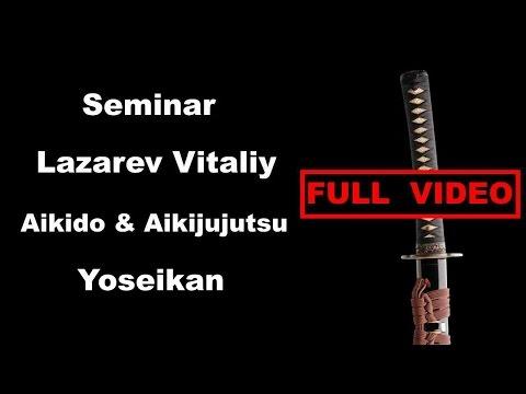 Seminar 15 sensei Lazarev Vitaliy Aikido & Aikijujutsu Yoseikan Shinto Ryu Russia 19 02 2017