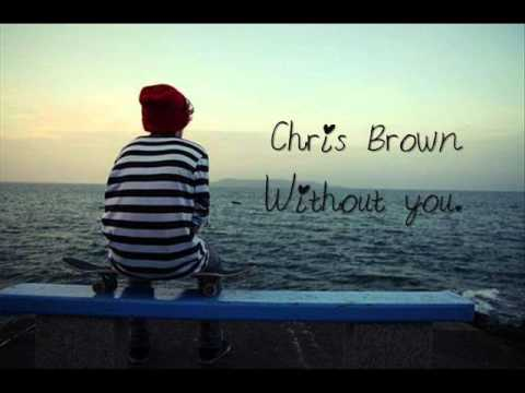 Chris Brown Without you  .