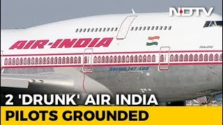 Senior Air India Pilot Found Drunk, Another Skips Test. Both Grounded - NDTV