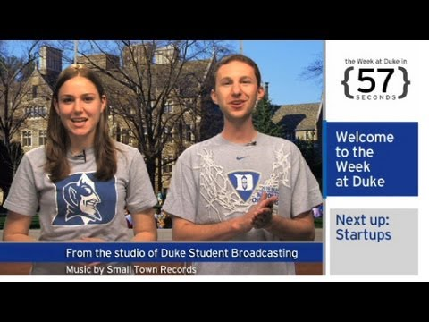 The Week at Duke {in 60 Seconds}: 'Start-Up Challenge;' HIV Vaccine Research; Duke Forward
