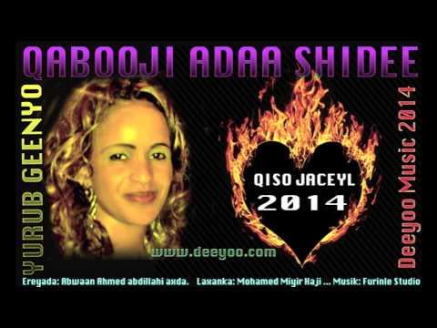 YURUB GEENYO HEES CUSUB ( QABOOJI ADAA SHIDEE ) QISO JACEYL 2014 DEEYOO