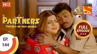 Partners Trouble Ho Gayi Double - Ep 144 - Full Episode - 15th June, 2018 - SABTV