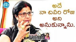 At Moment I Felt That It's My Last Day Of My Life - Vijayalakshmi || Dialogue With Prema - IDREAMMOVIES