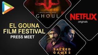 Sacred Games, Ghoul, Netflix, IG TV | El Gouna film festival PRESS-CON - HUNGAMA
