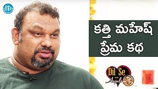 Kathi Mahesh About His Love Story || Dil Se With Anjali - IDREAMMOVIES