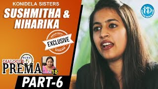 Konidela Sisters Sushmitha & Niharika Interview Part #6 | Dialogue With Prema | Celebration Of Life - IDREAMMOVIES