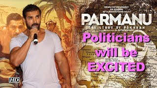 John Abraham: Politicians will be EXCITED to see 'Parmanu' - IANSLIVE