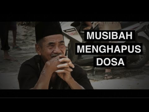 Kata Motivasi dan Nasehat: Musibah Menghapus Dosa - Ustadz Abu Haidar As-Sundawy