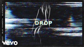 G-Eazy Feat. Blac Youngsta & BlocBoy JB - Drop ( 2018 )