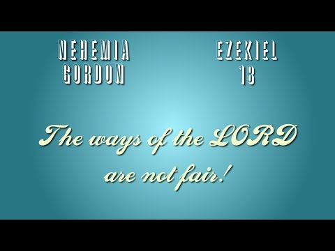 Nehemia Gordon - The ways of the LORD are not fair -Ezekiel 18