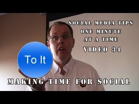 How To Make Time For Your Social Media - Video 34 - Social Media Minute