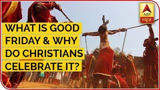 What is Good Friday & Why do Christians Celebrate It? - ABPNEWSTV