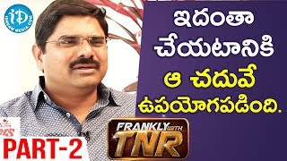 Madhura Sreedhar Reddy Exclusive Interview Part #2 | Frankly With TNR - IDREAMMOVIES
