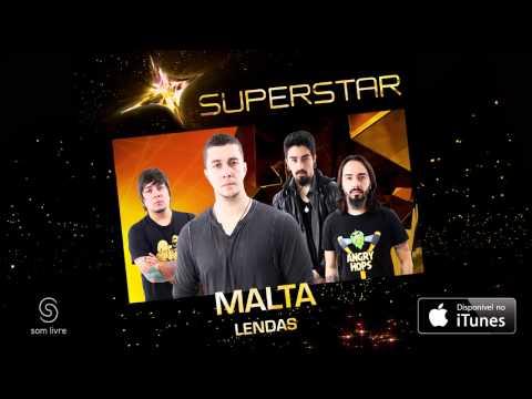 Malta - Lendas (SuperStar)