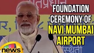 Modi's Speech at Foundation Ceremony of Navi Mumbai Airport, Inauguration Of 4th Container Terminal - MANGONEWS