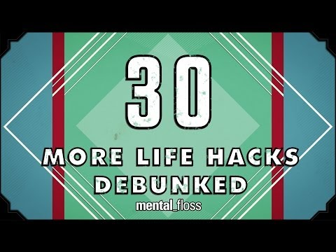30 (more) Life Hacks Debunked - mental_floss on YouTube (Ep. 41)