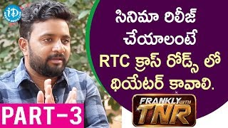 U Movie Actor/Director/Producer Kovera Exclusive Interview Part #3 || Frankly With TNR #139 - IDREAMMOVIES