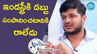 I Didn't Come Here to Make Money - Anudeep Dev || Melodies And Memories - IDREAMMOVIES