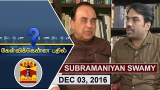 Exclusive Interview with BJP Leader Subramanian Swamy – Kelvikku Enna Bathil 03-12-2016 – Thanthi TV Show Kelvikkenna Bathil