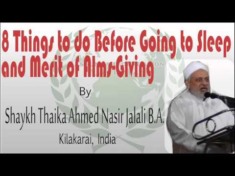 8 things to do Before going to Sleep and Merit of Alms-Giving by Shaykha Ahmed Nasir Jalali B.A