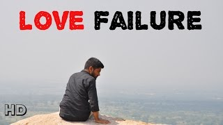 Love Failure - A Telugu Short Film || By Nano Films - YOUTUBE