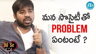 Abhinav Gomatam about Problems in society | Dil Se With Anjali | iDream Telugu Movies - IDREAMMOVIES